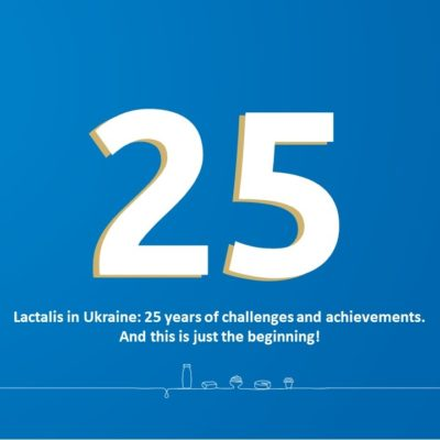 Lactalis in Ukraine: 25years of challenges and achievements. And this is just the beginning!